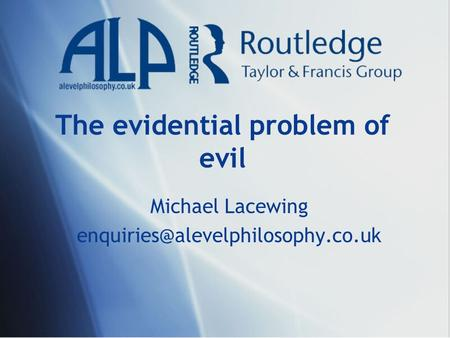 The evidential problem of evil Michael Lacewing