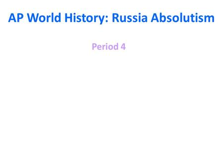 AP World History: Russia Absolutism