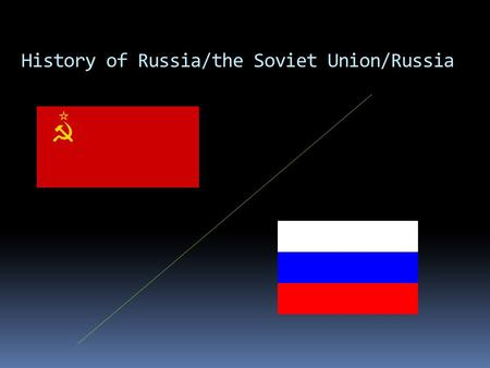 History of Russia/the Soviet Union/Russia