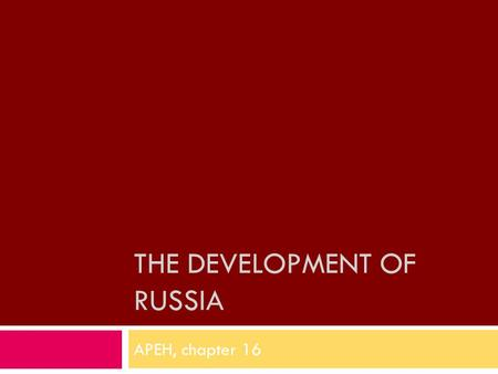 THE DEVELOPMENT OF RUSSIA APEH, chapter 16. Russia becomes sovereign.