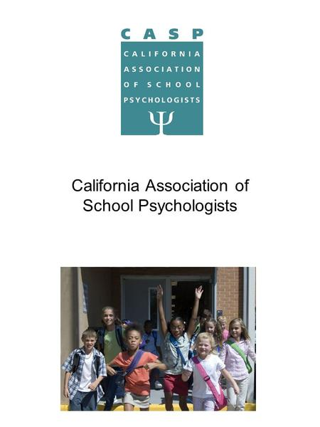 California Association of School Psychologists. YOU ARE CASP Be a part of the only organization working to ensure that school psychologists have a voice.