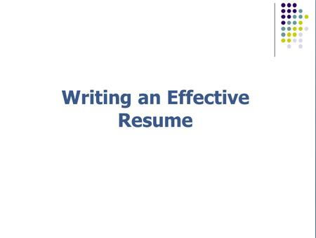 How To Write The Perfect Resume Writing An Effective Resume.