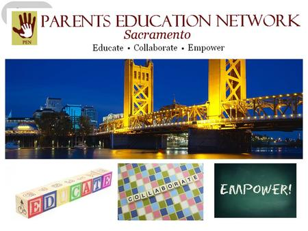 WHO WE ARE Parents Education Network is a coalition of parents collaborating with educators, students and the community to empower and bring academic.