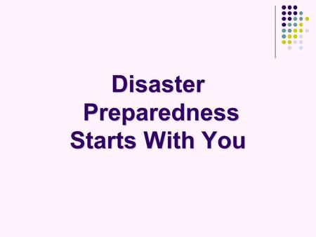 Disaster Preparedness Starts With You. Prepared by: Emergency Preparedness Planning Committee, a subcommittee of the Human Services Coordinating Council.