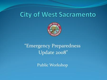 """Emergency Preparedness Update 2008"" Public Workshop."