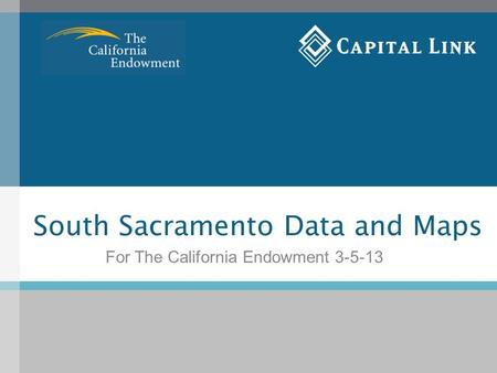 South Sacramento Data and Maps For The California Endowment 3-5-13.