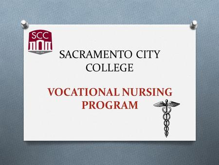 SACRAMENTO CITY COLLEGE VOCATIONAL NURSING PROGRAM.