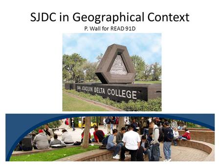 SJDC in Geographical Context P. Wall for READ 91D.