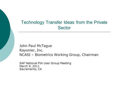 Technology Transfer Ideas from the Private Sector John Paul McTague Rayonier, Inc. NCASI – Biometrics Working Group, Chairman SAF National FIA User Group.
