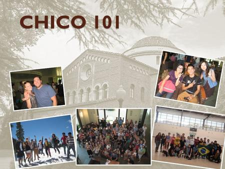 CHICO 101. Where is California? Do you know? What is the most beautiful city in CA? ◦ San Francisco Which city is the state capital? ◦ Sacramento What.
