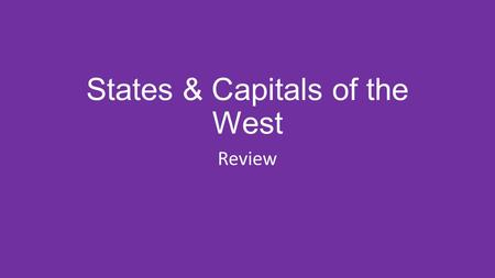 States & Capitals of the West Review. Colorado (Denver)