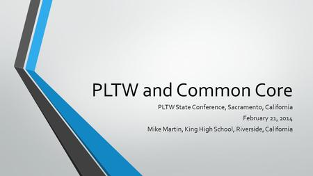 PLTW and Common Core PLTW State Conference, Sacramento, California