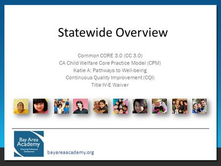 Statewide Overview Common CORE 3.0 (CC 3.0)