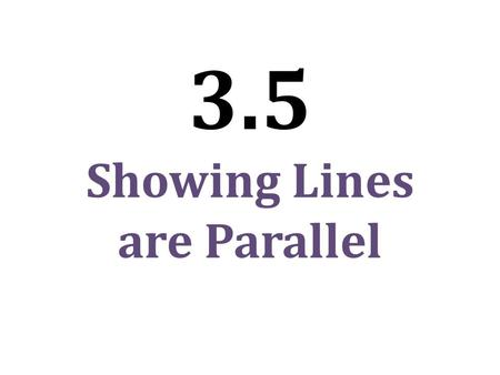 3.5 Showing Lines are Parallel