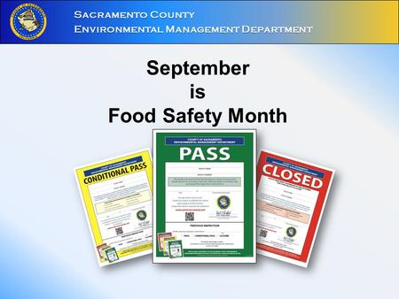 September is Food Safety Month Sacramento County Environmental Management Department.