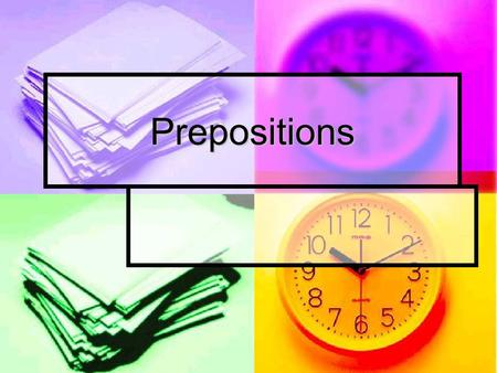 Prepositions. Prepositions An object of a preposition is the noun or pronoun at the end of a prepositional phrase. An object of a preposition is the noun.