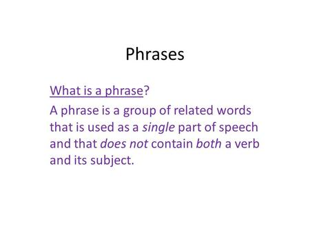 Phrases What is a phrase?
