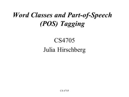 Word Classes and Part-of-Speech (POS) Tagging
