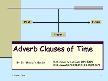 Adverb Clauses of Time Past Future Present