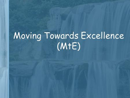Moving Towards Excellence (MtE). What are layered targets? Targets that run across the whole school Every class – (all children) must - (most children)