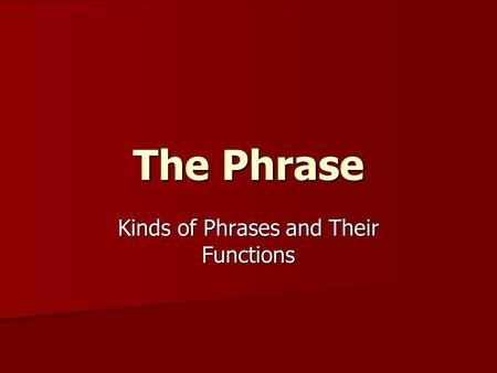 Kinds of Phrases and Their Functions