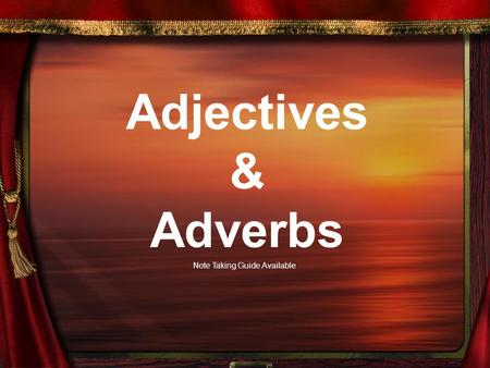 Adjectives & Adverbs Note Taking Guide Available.