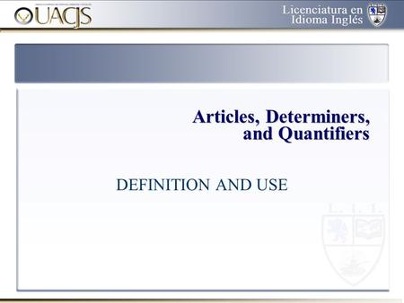Articles, Determiners, and Quantifiers
