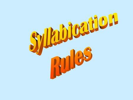 Syllabication Rules.