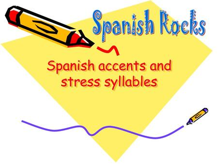 Spanish accents and stress syllables stress What is a stress syllable Every word has a stressed syllable, it is the one that carries the most intonation.