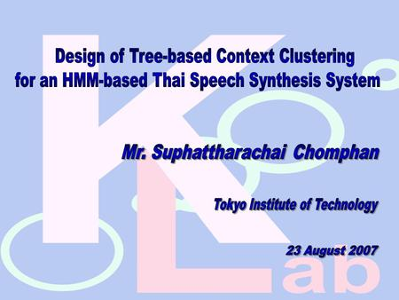 Outlines  Objectives  Study of Thai tones  Construction of contextual factors  Design of decision-tree structures  Design of context clustering.