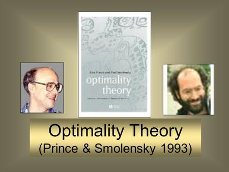 Optimality Theory (Prince & Smolensky 1993). Outline Phonetics and Phonology OT Characteristics Output-Oriented Conflicting Soft Well-formedness Constraints.