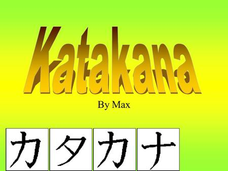 By Max. What is Katakana Katakana is the phonetic written Japanese language (there are a total three written Japanese languages.) Katakana is simpler.