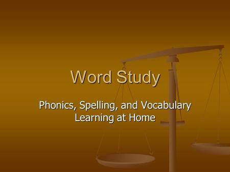 Word Study Phonics, Spelling, and Vocabulary Learning at Home.