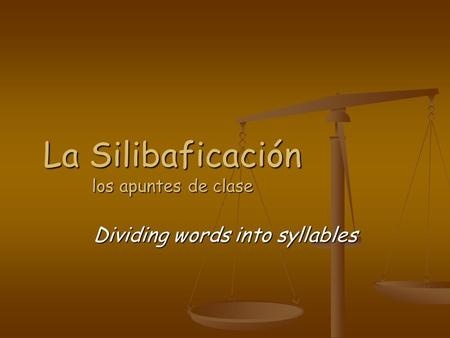 La Silibaficación los apuntes de clase Dividing words into syllables.
