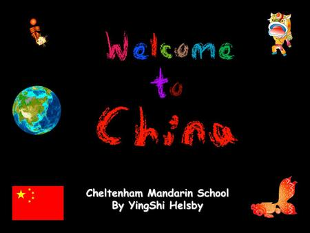 Chinese Language Overview Cheltenham Mandarin School By YingShi Helsby Chinese Language Overview Cheltenham Mandarin School By YingShi Helsby.