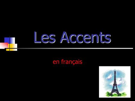 Les Accents en français. Importance… Affect pronunciation Change meaning/translation of a word Can NOT be omitted.