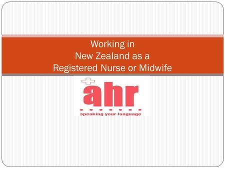 Working in New Zealand as a Registered Nurse or Midwife.