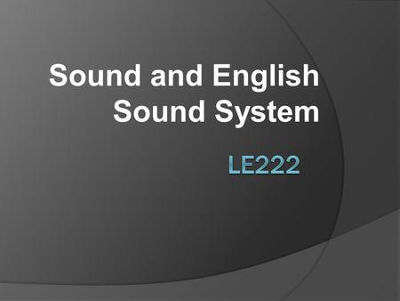 Sound and English Sound System. Peter Roach (Introduction)  Phoneme: the smallest unit of the speech, used to distinguish one word from another e.g.