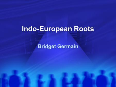 Indo-European Roots Bridget Germain. Overview Comparative Method Example of Reconstruction Some interesting roots.