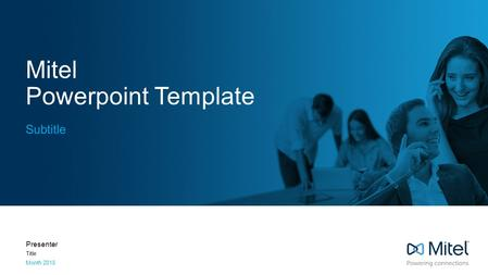 Mitel Powerpoint Template Subtitle Presenter Title Month 2015.