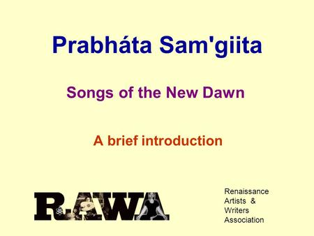 Prabháta Samgiita Songs <strong>of</strong> the New Dawn A brief introduction