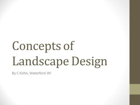 Concepts of Landscape Design By C Kohn, Waterford WI.