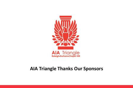 AIA Triangle Thanks Our Sponsors. Platinum Sponsors.