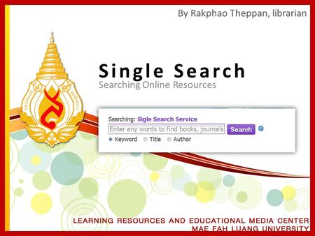 Single Search By Rakphao Theppan, librarian Searching Online Resources.