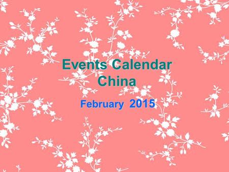 Events Calendar China February 2015. SunMonTueWedThuFriSat 1234567 8 91011121314 1516161718 Chinese New Year's Eve 19 Spring Festival 2021 22232425262728.