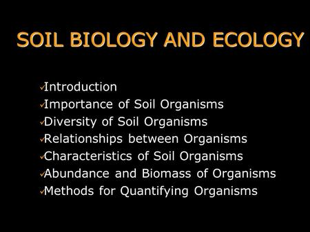 SOIL BIOLOGY AND ECOLOGY