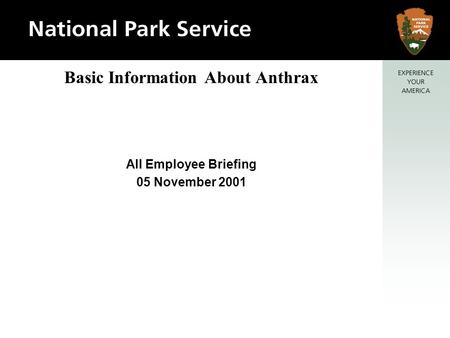 Basic Information About Anthrax All Employee Briefing 05 November 2001.