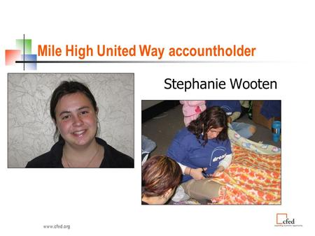 Www.cfed.org Mile High United Way accountholder Stephanie Wooten.