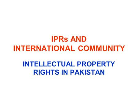 IPRs AND INTERNATIONAL COMMUNITY
