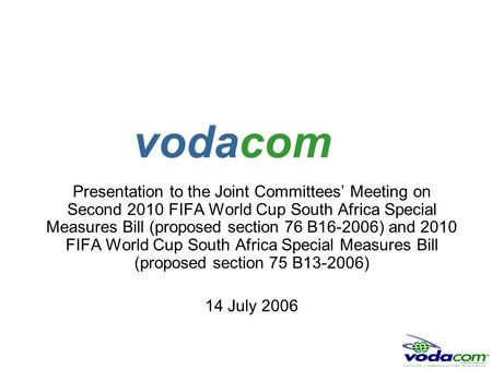 Presentation to the Joint Committees' Meeting on Second 2010 FIFA World Cup South Africa Special Measures Bill (proposed section 76 B16-2006) and 2010.
